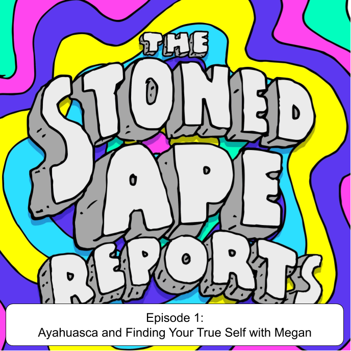 Episode 1: Ayahuasca and Finding Your True Self with Megan