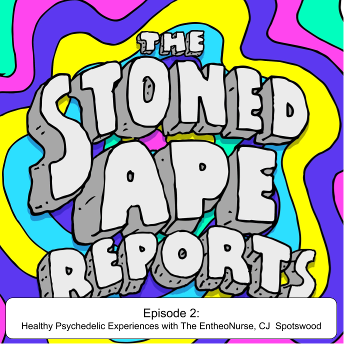 Episode 1: Healthy Psychedelic Experiences with The EntheoNurse, CJ Spotswood