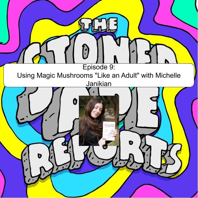 Episode 9: Using Magic Mushrooms