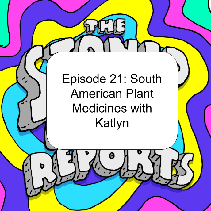 Episode 21: South American Plant Medicines with Katlyn
