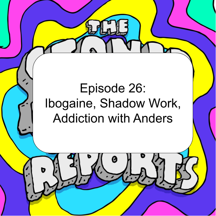 Episode 26: Ibogaine, Shadow Work, Addiction with Anders