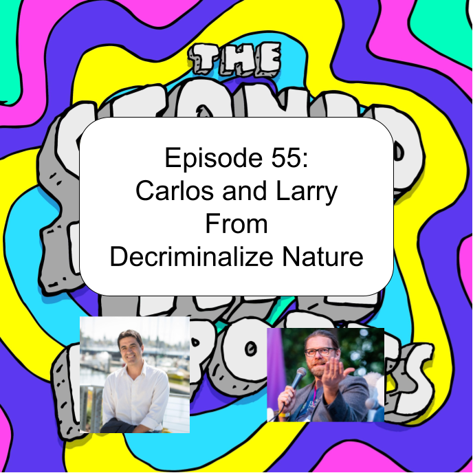 Episode 55: Carlos and Larry from Decriminalize Nature
